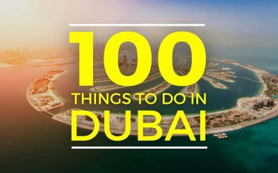 100 exciting things to do in Dubai: Explore the best in the city